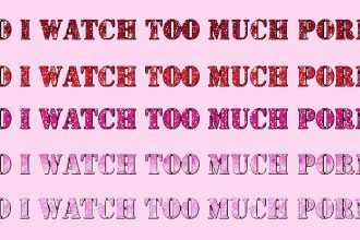 "An image with a pink background and ""Do I watch too much porn?"" repeated in varying shades of red to pink glitter text"