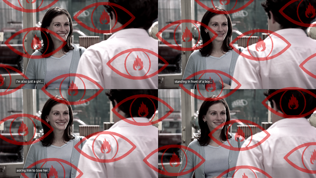 An image of four panels from a scene in the film Notting Hill, with Julia Roberts saying, I'm also just a girl, standing in front of a boy, asking him to love her. The panels are desaturated, and a repeated motif of an outline of a red eye and iris, with a flame-shaped pupil in red.